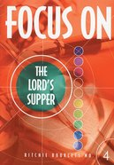 The Lord's Supper Booklet (#4 in Focus On... Series)