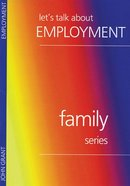Lets Talk About Employment (Family Series)