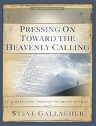 Pressing on Toward the Heavenly Calling Paperback