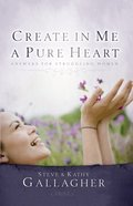Create in Me a Pure Heart Paperback