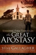Standing Firm Through the Great Apostasy Paperback