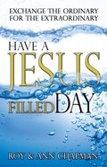 Have a Jesus Filled Day Paperback