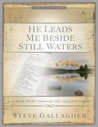 He Leads Me Besides Still Waters Paperback