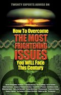 How to Overcome the Most Frightening Issues You Will Face This Century Paperback