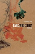 Who is God? (Follower's Guide) (Basic. Series) Paperback