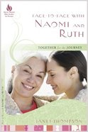 Face to Face With Naomi and Ruth (New Hope Bible Studies For Women Series)