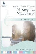 Face to Face With Mary and Martha (New Hope Bible Studies For Women Series) Paperback