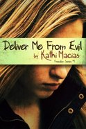 Deliver Me From Evil (#01 in Freedom Series) Paperback
