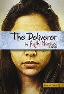 The Deliverer (#03 in Freedom Series) Paperback