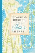 Promises and Blessings For a Sister's Heart (Pocket Inspirations Series)