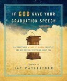 If God Gave Your Graduation Speech Hardback
