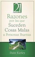 21 Razones Por Las Que Suceden Cosas Malas a Personas Buenas (21 Reasons Bad Things Happen To Good People) Mass Market