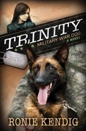 Trinity - Military War Dog (#01 in A Breed Apart Series)