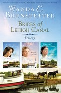 Trilogy (Brides Of Lehigh Canal Series) Paperback