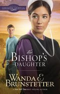 The Bishops Daughter (#03 in Daughters Of Lancaster County Series) Paperback