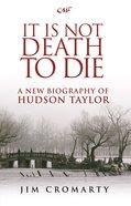 It is Not Death to Die Paperback