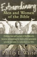 Extraordinary Men and Women of the Bible Paperback