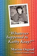 Whatever Happened to Kathy Keay? Paperback
