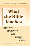 What the Bible Teaches #03: 1&2 Thessalonians, 1&2 Timothy, and Titus (#03 in Ritchie New Testament Commentaries Series) Paperback