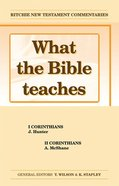 What the Bible Teaches #04: 1&2 Corinthians (#04 in Ritchie New Testament Commentaries Series) Paperback
