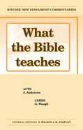 What the Bible Teaches #09: Acts and James (#09 in Ritchie New Testament Commentaries Series) Paperback
