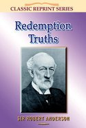 Redemption Truths (Classic Re-print Series) Paperback
