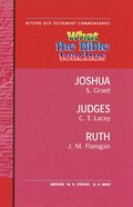 What the Bible Teaches #06: Joshua, Judges, and Ruth (#6 in Ritchie Old Testament Commentaries Series) Paperback