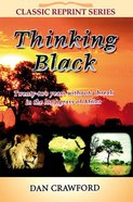 Thinking Black (Classic Re-print Series) Paperback