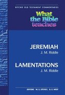 What the Bible Teaches #12: Jeremiah and Lamentations (#12 in Ritchie Old Testament Commentaries Series) Hardback