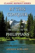 By This Conquer (Classic Re-print Series) Paperback