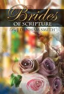 Brides of Scripture (Classic Re-print Series)