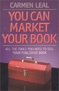 You Can Market Your Book: All the Tools You Need to Sell Your Product Paperback