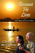 Because He Lives Paperback