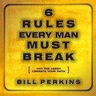 6 Rules Every Man Must Break CD
