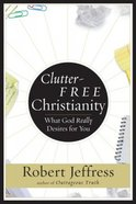 Clutter-Free Christianity CD