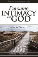 Pursuing Intimacy With God Paperback
