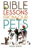 Bible Lessons From Our Pets (Volume 1) Paperback