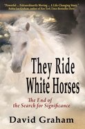 They Ride White Horses Paperback