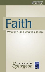 Faith: What It is and What It Leads to