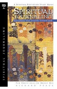 Spiritual Journaling (Spiritual Formation Study Guide Series)