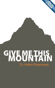 Give Me This Mountain (Helen Roseveare)