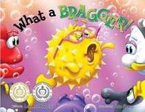What a Bragger! (Adventures Of The Sea Kids Series)
