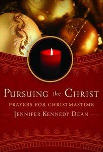Pursuing the Christ