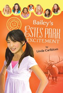 Baileys Estes Park Excitement (#12 in Camp Club Girls Series)