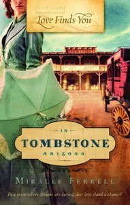 In Tombstone Arizona (Love Finds You Series)