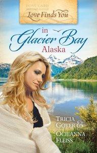 In Glacier Bay, Alaska (Love Finds You Series)