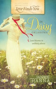 In Daisy Oklahoma (Love Finds You Series)