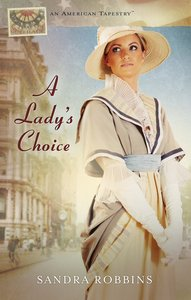 A Ladys Choice (#04 in American Tapestry Series)