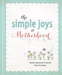 The Simple Joys of Motherhood (Simple Joys Series)