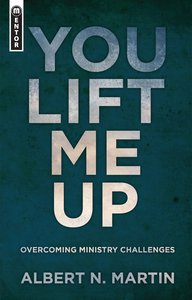 You Lift Me Up: Overcoing Ministry Challenges